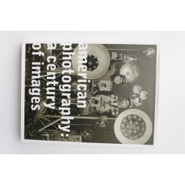 American Photography: a Century of Images,by Vicki Goldberg / Robert Silberman